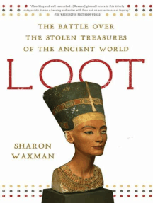 Loot: The Battle over the Stolen Treasures of the Ancient World