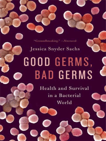 Good Germs, Bad Germs: Health and Survival in a Bacterial World