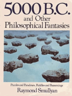Five Thousand B.C. and Other Philosophical Fantasies: Puzzles and Paradoxes, Riddles and Reasonings