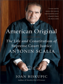 American Original: The Life and Constitution of Supreme Court Justice Antonin Scalia