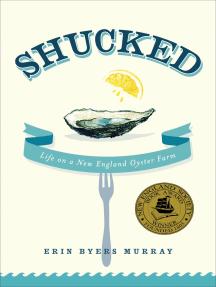 Shucked: Life on a New England Oyster Farm