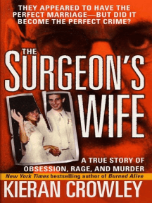 The Surgeon's Wife: A True Story of Obsession, Rage, and Murder