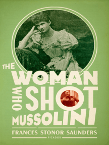 The Woman Who Shot Mussolini: A Biography