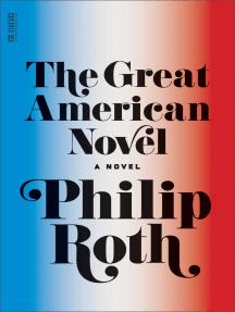 The Great American Novel: A Novel