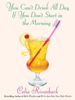 You Can't Drink All Day If You Don't Start in the Morning