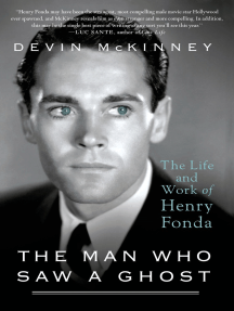 The Man Who Saw a Ghost: The Life and Work of Henry Fonda