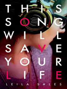 This Song Will Save Your Life: A Novel