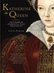 Katherine the Queen: The Remarkable Life of Katherine Parr, the Last Wife of Henry VIII