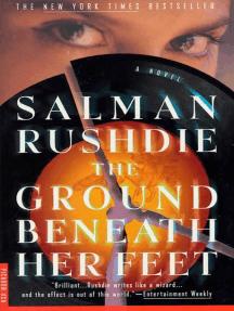 The Ground Beneath Her Feet: A Novel