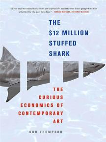 The $12 Million Stuffed Shark: The Curious Economics of Contemporary Art