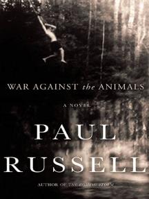 War Against the Animals: A Novel