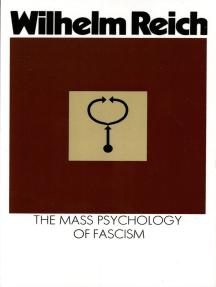 The Mass Psychology of Fascism: Third Edition