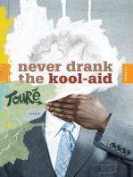 Never Drank the Kool-Aid