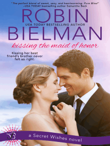 Kissing the Maid of Honor: A Secret Wishes Novel