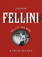 Federico Fellini: His Life and Work