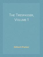 The Trespasser, Volume 1