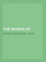 The Works of Francis Beaumont and John Fletcher in Ten Volumes Volume I.