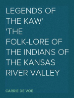 Legends of The Kaw The Folk-Lore of the Indians of the Kansas River Valley