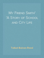 My Friend Smith A Story of School and City Life