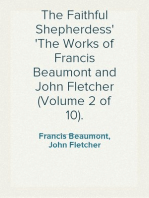 The Faithful Shepherdess The Works of Francis Beaumont and John Fletcher (Volume 2 of 10).