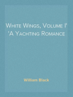 White Wings, Volume I A Yachting Romance
