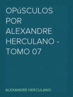 Opúsculos por Alexandre Herculano - Tomo 07