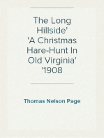 The Long Hillside A Christmas Hare-Hunt In Old Virginia 1908