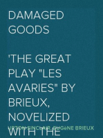 """Damaged Goods The great play """"Les avaries"""" by Brieux, novelized with the approval of the author"""