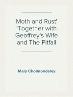 Moth and Rust Together with Geoffrey's Wife and The Pitfall