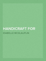Handicraft for Girls A Tentative Course in Needlework, Basketry, Designing, Paper and Cardboard Construction, Textile Fibers and Fabrics and Home Decoration and Care