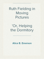 Ruth Fielding in Moving Pictures Or, Helping the Dormitory Fund