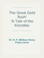 The Great Gold Rush A Tale of the Klondike