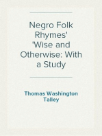 Negro Folk Rhymes Wise and Otherwise