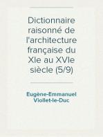 Dictionnaire raisonné de l'architecture française du XIe au XVIe siècle (5/9)