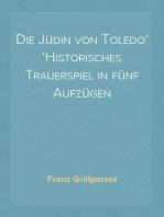 Die Jüdin von Toledo Historisches Trauerspiel in fünf Aufzügen