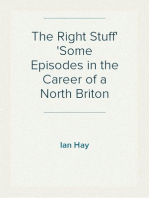 The Right Stuff Some Episodes in the Career of a North Briton