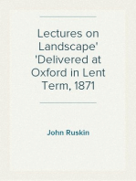 Lectures on Landscape Delivered at Oxford in Lent Term, 1871