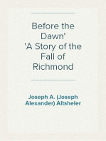 Before the Dawn A Story of the Fall of Richmond