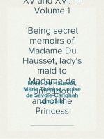 Memoirs of the Courts of Louis XV and XVI. — Volume 1 Being secret memoirs of Madame Du Hausset, lady's maid to Madame de Pompadour, and of the Princess Lamballe