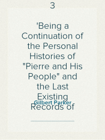 """A Romany of the Snows, vol. 3 Being a Continuation of the Personal Histories of """"Pierre and His People"""" and the Last Existing Records of Pretty Pierre"""