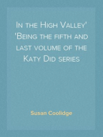 In the High Valley Being the fifth and last volume of the Katy Did series