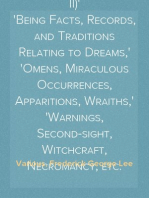 The Other World; or, Glimpses of the Supernatural (Vol. I of II) Being Facts, Records, and Traditions Relating to Dreams, Omens, Miraculous Occurrences, Apparitions, Wraiths, Warnings, Second-sight, Witchcraft, Necromancy, etc.