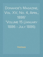 Donahoe's Magazine, Vol. XV, No. 4, April, 1886 Volume 15 (January 1886 - July 1886)