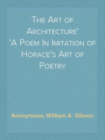 The Art of Architecture A Poem In Imitation of Horace's Art of Poetry