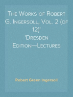 The Works of Robert G. Ingersoll, Vol. 2 (of 12) Dresden Edition—Lectures