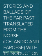 Stories and Ballads of the Far Past Translated from the Norse (Icelandic and Faroese) with Introductions and Notes