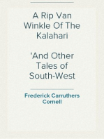 A Rip Van Winkle Of The Kalahari And Other Tales of South-West Africa