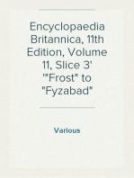 "Encyclopaedia Britannica, 11th Edition, Volume 11, Slice 3 ""Frost"" to ""Fyzabad"""