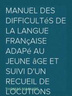Manuel des difficultés de la langue française adapé au jeune âge et suivi d'un Recueil de locutions vicieuses