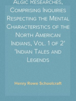 Algic Researches, Comprising Inquiries Respecting the Mental Characteristics of the North American Indians, Vol. 1 of 2 Indian Tales and Legends